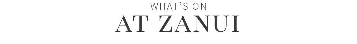 What's on at Zanui